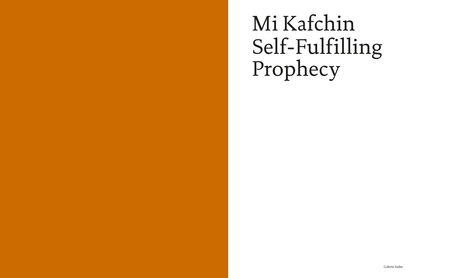 2018 Mi Kafchin Self-Fulfilling Prophecy