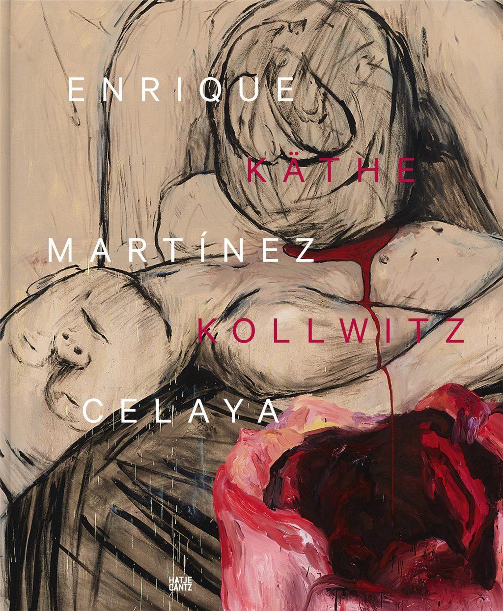 2021 Enrique Martínez Celaya, Käthe Kollwitz: Von den ersten und den letzten Dingen